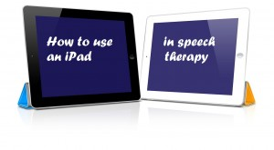 Using an iPad in speech therapy by Elizabeth