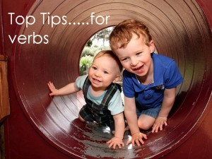Top Tips….. for verbs