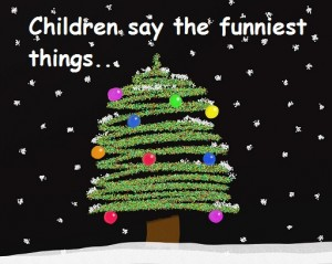 Children say the funniest things! by Elizabeth