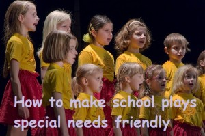 How to make school plays special needs friendly