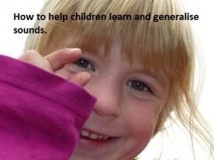 How to help children learn and generalise sounds