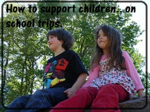 How to support children… on school trips.