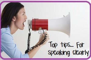 Top Tips………   For speaking clearly by Elizabeth