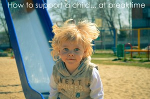 How to support a child… at break times