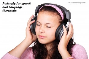 Podcasts for speech and language therapists