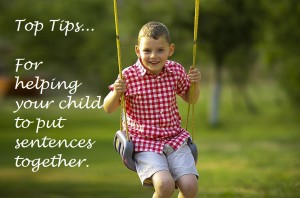 Top Tips for… helping a child to use sentences