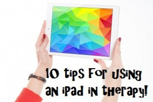 10 tips for using an iPad in therapy.