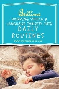 Working speech and language targets into daily routines: Bedtime