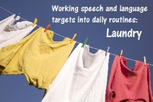 Working speech and language targets into daily routine: Laundry