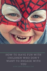 How to have fun with children who don't want to engage with you