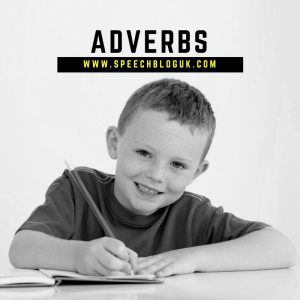 Adverbs: Ideas on how to teach them