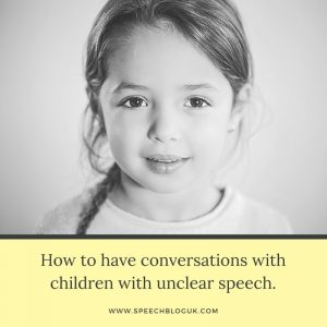 How to have conversations with children with unclear speech