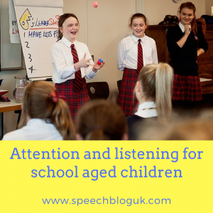 Attention and listening for school aged children