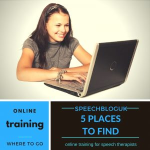 5 places to find online training for speech therapists