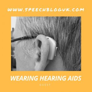 Guest post:  Experiences of wearing hearing aids