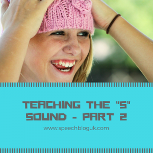 Teaching the 's' sound – part 2.