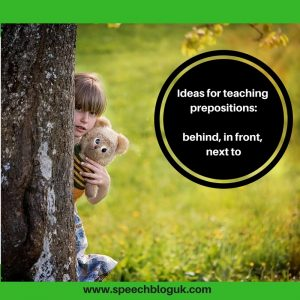How to teach prepositions: behind, in front, next to