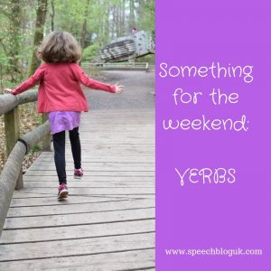 Something for the weekend: Verbs