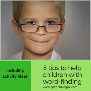 5 tips to help a child with word-finding difficulties