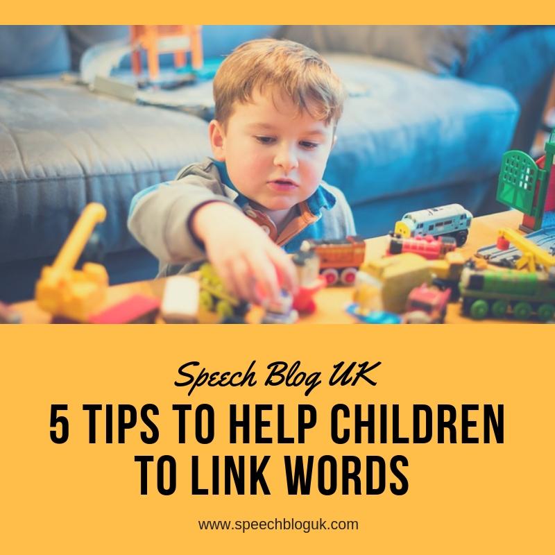 5 tips to help children link words - Speechbloguk