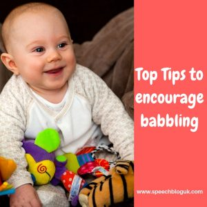 Top tips for encouraging children to babble.